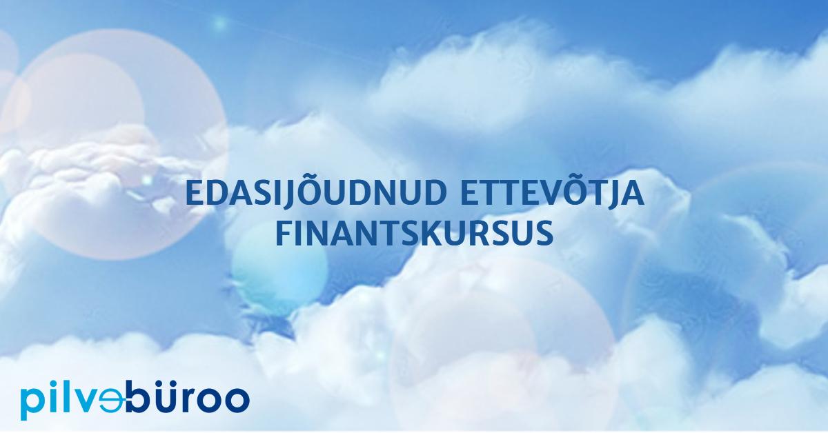 Edasijõudnud ettevõtja finantskursus